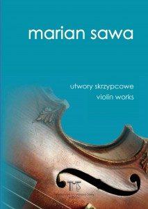 MARIAN SAWA - UTWORY SKRZYPCOWE