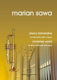 MARIAN SAWA - utwory kameralne na instrumenty dęte z tow. organów
