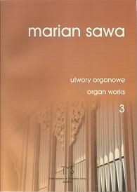 MARIAN SAWA - utwory organowe 3