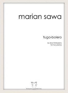 MARIAN SAWA - FUGA BOLERO na 2 fortepiany
