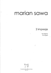 MARIAN SAWA - 2 Impresje
