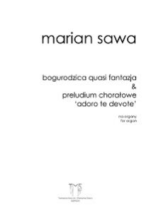 MARIAN SAWA - BOGURODZICA (1979)<strong> &</strong> PRELUDIUM 'ADORO TE DEVOTE' (1998)